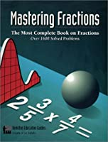 Mastering Fractions: Most Complete Book on Fractions