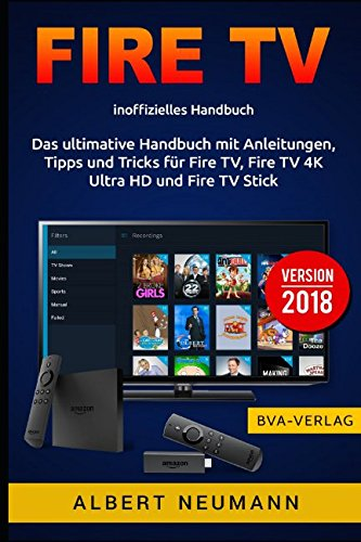 FIRE TV: Das ultimative Handbu...