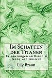 Im Schatten der Titanen: Erinnerungen an Baronin Jenny von Gustedt (German Edition)