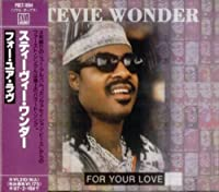 For Your Love by Stevie Wonder