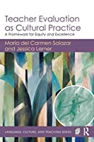 Teacher Evaluation as Cultural Practice (Language, Culture, and Teaching Series)
