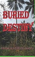 Buried Destiny