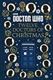 Doctor Who: Twelve Doctors of Christmas (English Edition)