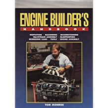 Engine Builder's Handbook: Inspection Machine Reconditioning Valvetrain Assembly Blueprinting Degreeing Cams Tools Engine Assembly