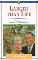 Larger Than Life: The Story of Herbert and Jessie Nehlsen (Junior Jaffray Collection of Missionary Stories)