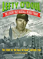 Lefty O'Doul- The Legend That Baseball Nearly Forgot