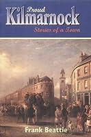 Proud Kilmarnock: Stories of a Town