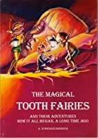 How it All Began, a Long Time Ago (Magical Tooth Fairies)
