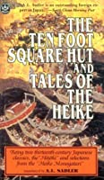 "Ten Foot Square Hut and Tales of the Heike: Being Two Thirteenth-Century Japanese Classics, the ""Hojoki"" and Selections from the ""Heike Monogatari"" (Tut Books. L)"