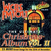 WCBS-FM 101.1 - The Ultimate Christmas Album, Vol. 2 by VARIOUS ARTISTS