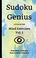 Sudoku Genius Mind Exercises Volume 1: Waterford, California State of Mind Collection