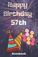 Happy birthday 57th  notebook: Birthday gifts for 57 Years old,birthday 57th ,this may be great gifts,6*9 inches 121 pages,funny gifts