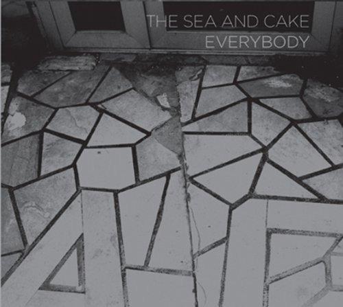 Everybody by Sea & Cake (2007-05-09)