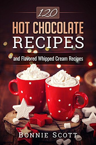 120 Hot Chocolate Recipes (Eng...