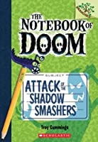 Attack of the Shadow Smashers: A Branches Book (Notebook of Doom)