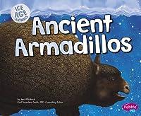 Ancient Armadillos (Pebble Plus: Ice Age Animals)