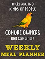 Weekly Meal Planner: 8.5x11 Inches Menu Food Planner - 52 Week Meal Prep Book - Weekly Food Planner & Grocery Shopping List Notebook For Sun Conure Parrot Bird Owners and Lovers