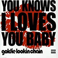 You Knows I Loves You Baby
