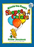 WINNIE-THE-POOH'S SHAPES AND COLORS, Sticker Storybook