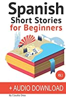 Spanish Short Stories for Beginners + Audio Download: Improve your reading and listening skills in Spanish
