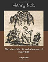 Narrative of the Life and Adventures of Henry Bibb: Large Print