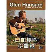 Glen Hansard Guitar Songbook: Guitar Tab Edition (Guitar Songbooks)
