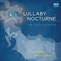 Lullaby & Nocturne - Music for Violin and Piano by David Hays (violin) (2013-05-04)