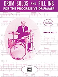 Drum Solos and Fill-Ins for the Progressive Drummer, Book 1: Learn How to Play Drum Fills and Solos on the Drumset (Ted Reed Publications) (English Edition)