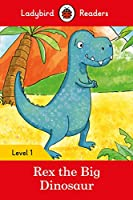 Rex the Dinosaur - Ladybird Readers Level 1 (Ladybird Readers, Level 1)