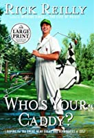 Who's Your Caddy? (Random House Large Print)