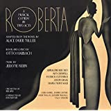 Jerome Kern/ Roberta; A Musical Comedy In Two Acts