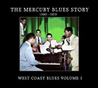 Mercury Blues Story: West Coast Blues, Vol. 1 by Mercury Blues Story