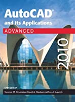 Autocad and Its Applications Advanced 2010 Textbook