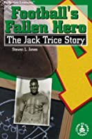 Football's Fallen Hero: The Jack Trice Story (Cover-To-Cover Informational Books: Sports)