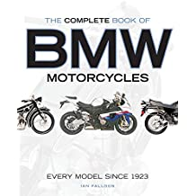 Complete Book of BMW Motorcycles: Every Model Since 1923
