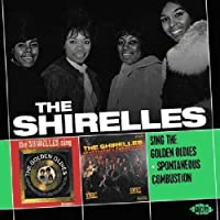 Sing The Golden Oldies / Spontaneous Combustion by The Shirelles (2010-02-01)