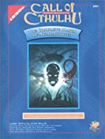 The Complete Masks of Nyarlathotep (Call of Cthulhu Role Playing Game Series)