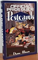 Official Price Guide to Postcards: 1st Edition (OFFICIAL IDENTIFICATION AND PRICE GUIDE TO POSTCARDS)