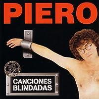 Piero 30 Anos De Canciones Blindadas