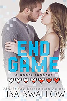 End Game: A Gamer Romance by [Swallow, Lisa]