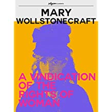 A Vindication of the Rights of Woman (Pilgrim Classics Annotated)