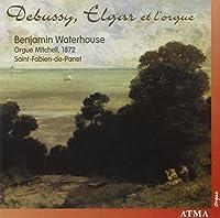 Debussy Elgar & the Organ