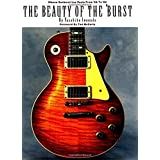 Beauty of the 'Burst: Gibson Sunburst Les Pauls from '58 to '60