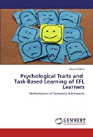 Psychological Traits and Task-Based Learning of Efl Learners