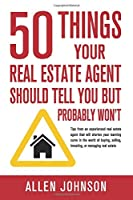 50 Things Your Real Estate Agent Should Tell You But Probably Won't