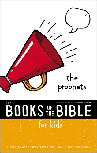 NIrV, The Books of the Bible for Kids: The Prophets: Listen to God's Messengers Tell about Hope and Truth