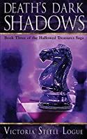 Death's Dark Shadows: Book Three of the Hallowed Treasures Saga