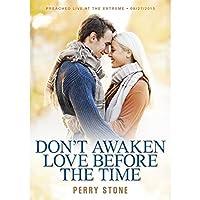 Don't Awaken Love Before the Time