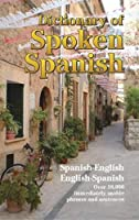 Dictionary of Spoken Spanish (Dover Language Guides Spanish)