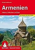 Armenien: Vulkane, Schluchten und Seen. 50 Touren mit GPS-Tracks